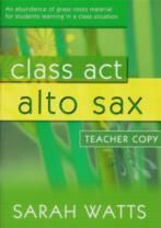 CLASS ACT ALTO SAX Teacher's Copy