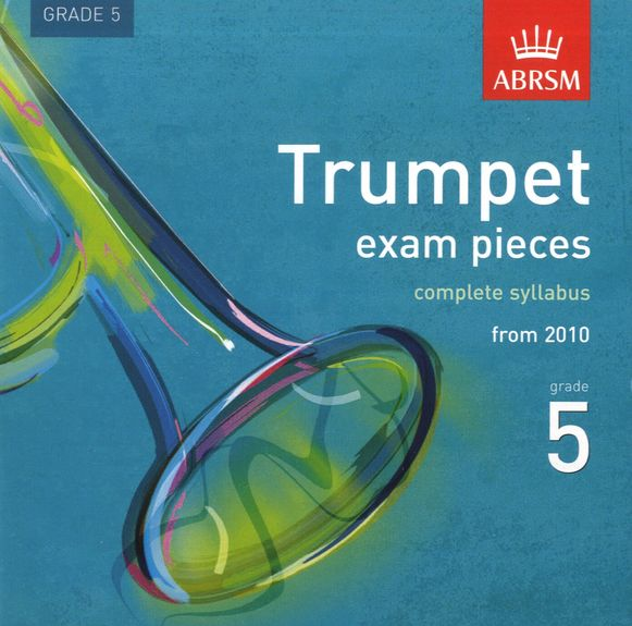 TRUMPET EXAM PIECES CD Grade 5 2010+ (complete syllabus)