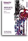 MOSAICS for Saxophone Book 1 (Initial - Grade 5)