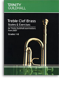 TREBLE CLEF BRASS Scales and Exercises Grades 1-8 2007+